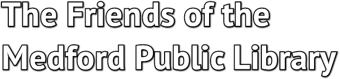 The Friends of the  Medford Public Library